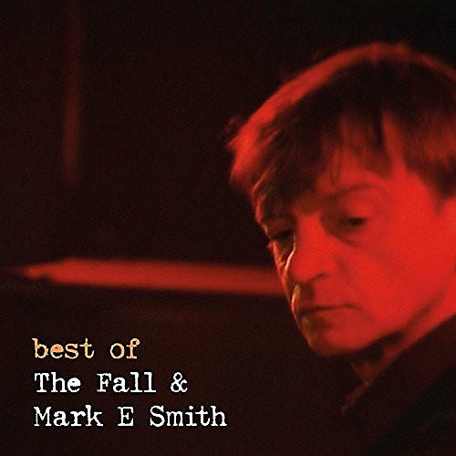 Alliance The Fall - Best Of The Fall & Mark E. Smith