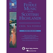 Music Sales The Fiddle Music of the Scottish Highlands - Volumes 3 & 4 Music Sales America Series