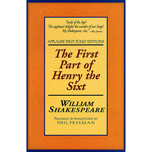 Applause Books The First Part of Henry the Sixt Applause Books Series Softcover Written by William Shakespeare