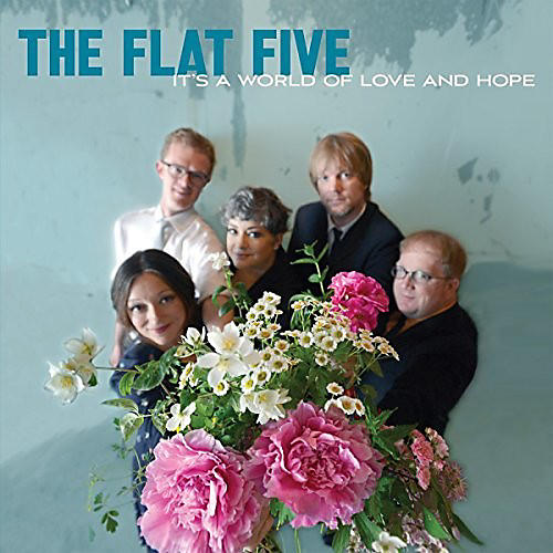 Alliance The Flat Five - It's A World Of Love & Hope