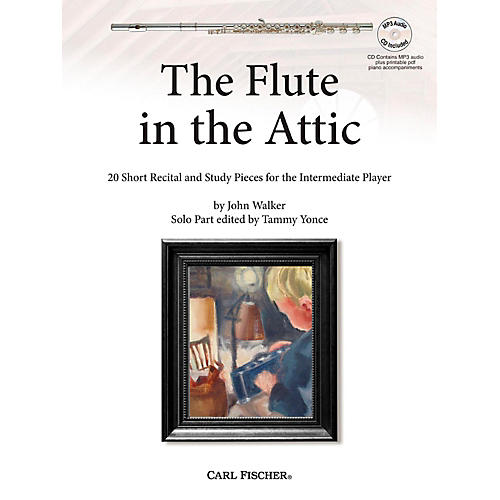 Carl Fischer The Flute in the Attic: 20 Short Recital and Study Pieces for the Intermediate Player Book