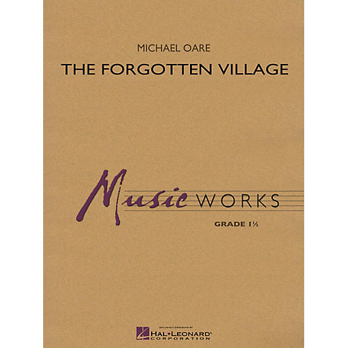 Hal Leonard The Forgotten Village Concert Band Level 1.5 Composed by Michael Oare