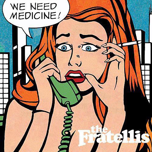 Alliance The Fratellis - We Need Medicine