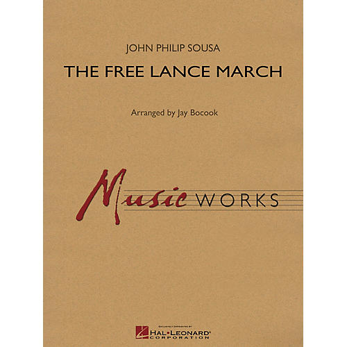 Hal Leonard The Free Lance March Concert Band Level 4 Arranged by Jay Bocook