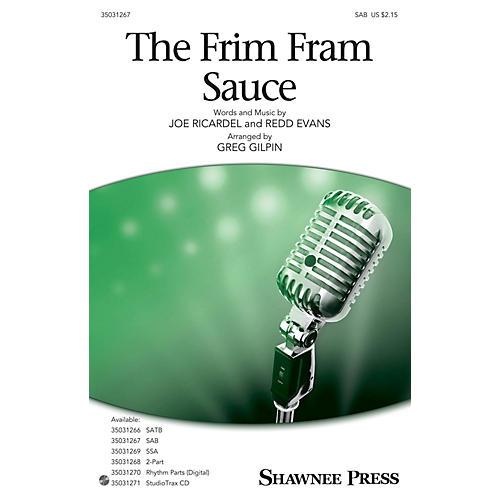 Shawnee Press The Frim Fram Sauce SAB arranged by Greg Gilpin