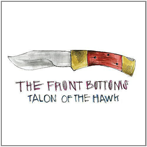 Alliance The Front Bottoms - Talon of the Hawk