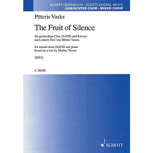 Schott The Fruit of Silence (SATB with piano) SATB Composed by Peteris Vasks