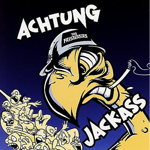 Alliance The Frustrators - Achtung Jackass