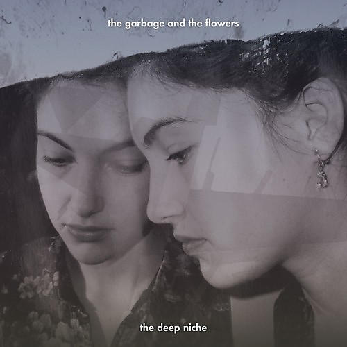 Alliance The Garbage & the Flowers - The Deep Niche