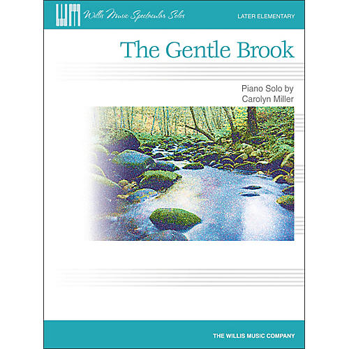 Willis Music The Gentle Brook - Later Elementary Piano Solo Sheet