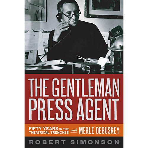 Applause Books The Gentleman Press Agent Applause Books Series Hardcover Written by Robert Simonson