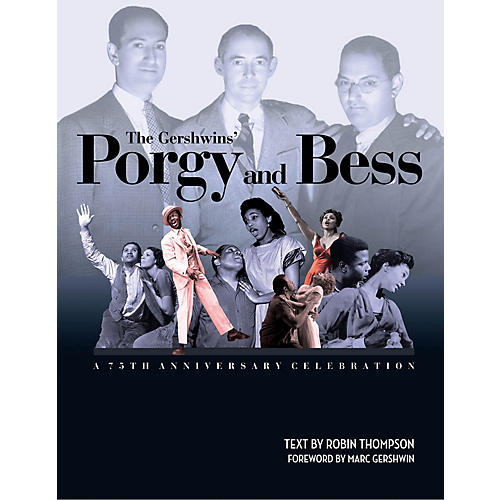 Amadeus Press The Gershwins' Porgy and Bess: A 75th Anniversary Celebration Amadeus Series Hardcover by Robin Thompson