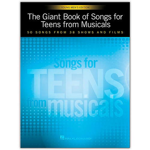 Hal Leonard The Giant Book of Songs for Teens from Musicals - Young Men's Edition  50 Songs from 38 Shows and Films