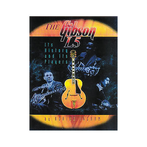 Centerstream Publishing The Gibson L5 - History and Players Book