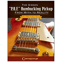 Centerstream Publishing The Gibson P.A.F. Humbucking Pickup: From Myth to Reality Written by Mario Milan