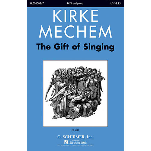 G. Schirmer The Gift of Singing SATB composed by Kirke Mechem