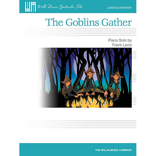 Willis Music The Goblins Gather (Later Elem Level) Willis Series by Frank Levin