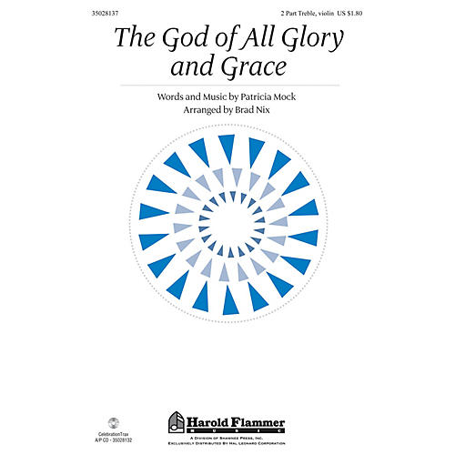 Shawnee Press The God of All Glory and Grace 2PT TREBLE arranged by Brad Nix