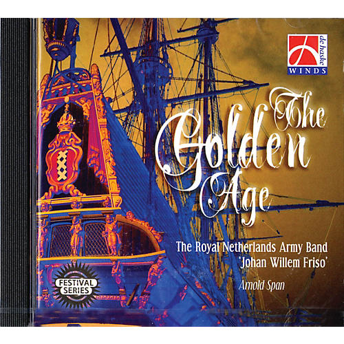 De Haske Music The Golden Age (De Haske Sampler CD) Concert Band by The Royal Netherlands Army Band Composed by Various