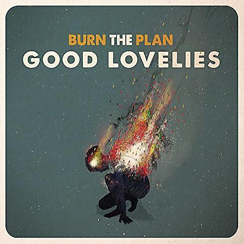 Alliance The Good Lovelies - Burn the Plan