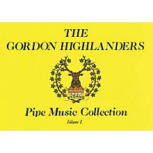 Music Sales The Gordon Highlanders Pipe Music Collection - Volume 1 Music Sales America Series