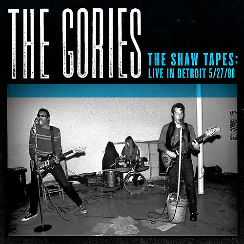 Alliance The Gories - Shaw Tapes: Live in Detroit 5/27/88