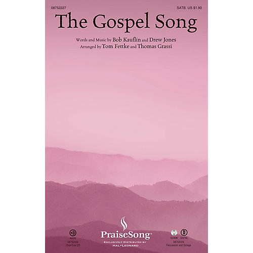 PraiseSong The Gospel Song SATB arranged by Tom Fettke