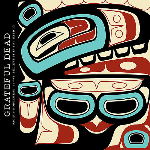 Alliance The Grateful Dead - Pacific Northwest '73-'74: Believe It If You Need It (CD)