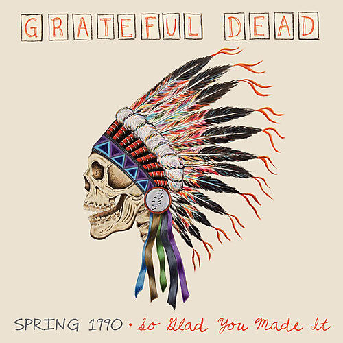 Alliance The Grateful Dead - Spring 1990: So Glad You Made It