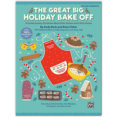 Alfred The Great Big Holiday Bake Off Teacher's Handbook Grade 3 & up