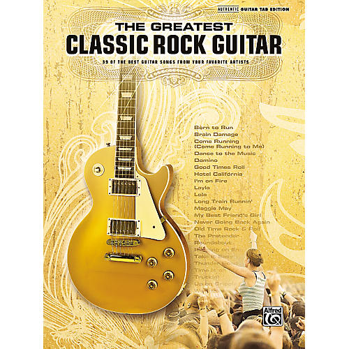 Alfred The Greatest Classic Rock Guitar Book