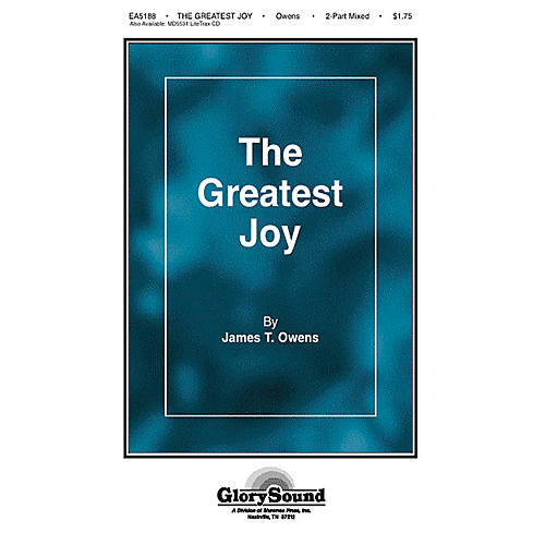 Shawnee Press The Greatest Joy 2 Part Mixed composed by William Bradbury