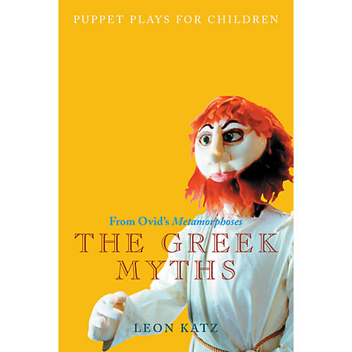 Applause Books The Greek Myths Applause Books Series Softcover Written by Leon Katz