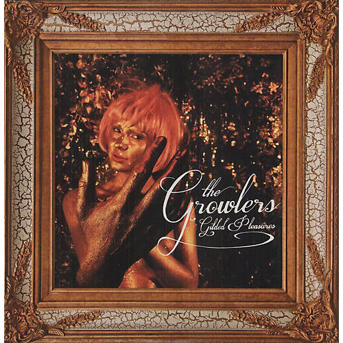 Alliance The Growlers - Gilded Pleasures