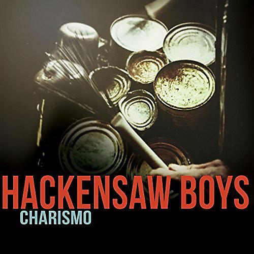 Alliance The Hackensaw Boys - Charismo