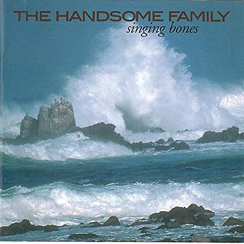 Alliance The Handsome Family - Singing Bones