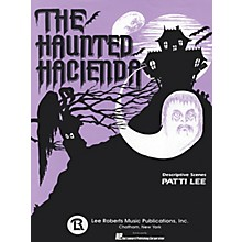 Lee Roberts The Haunted Hacienda (5 Short Pieces) Pace Piano Education Series Composed by Patti Lee