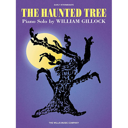 Willis Music The Haunted Tree (Early Inter Level) Willis Series by William Gillock