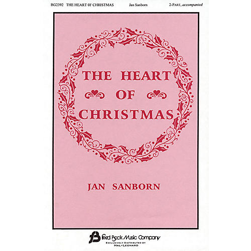 Fred Bock Music The Heart of Christmas (2-Part and Piano) 2-Part composed by Jan Sanborn