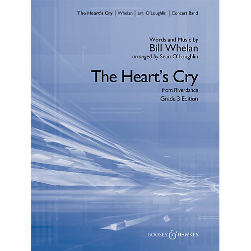 Boosey and Hawkes The Heart's Cry (from Riverdance) Concert Band Level 3 by Bill Whelan Arranged by Sean O'Loughlin