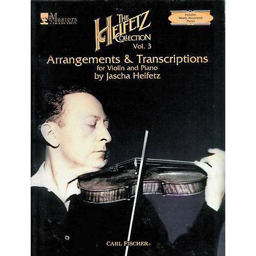 Carl Fischer The Heifetz Collection Vol. 3: Arrangements & Transcriptions