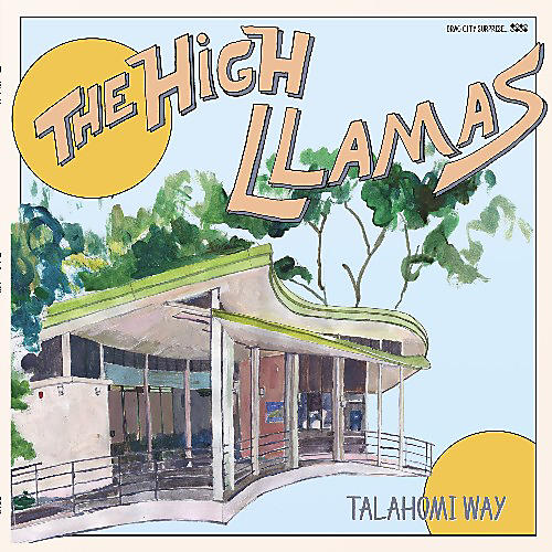 Alliance The High Llamas - Talahomi Way