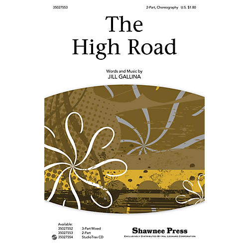 Shawnee Press The High Road 2-Part composed by Jill Gallina