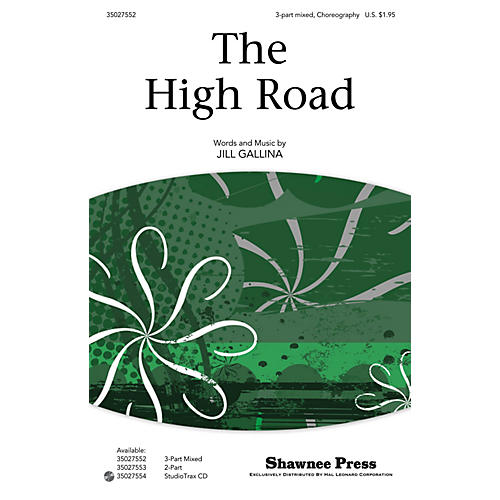 Shawnee Press The High Road 3-Part Mixed composed by Jill Gallina