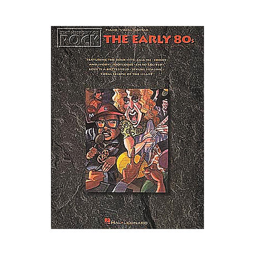 Hal Leonard The History Of Rock The Early '80s Songbook