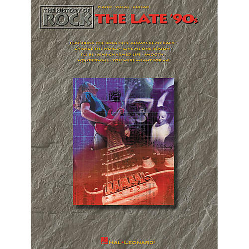 Hal Leonard The History of Rock The Late '90s Piano, Vocal, Guitar Songbook
