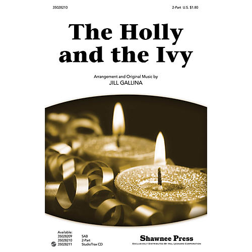 Shawnee Press The Holly and the Ivy 2-Part arranged by Jill Gallina