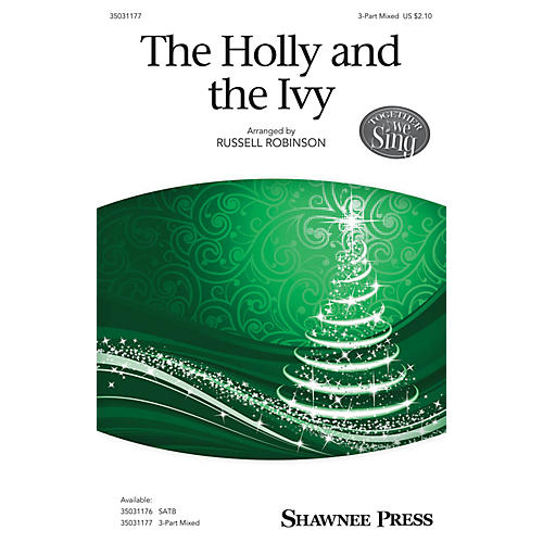 Shawnee Press The Holly and the Ivy 3-Part Mixed arranged by Russell Robinson