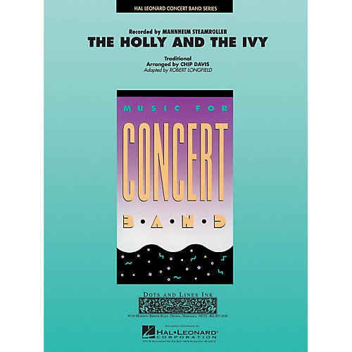 Hal Leonard The Holly and the Ivy Concert Band Level 3-4 by Mannheim Steamroller Arranged by Robert Longfield