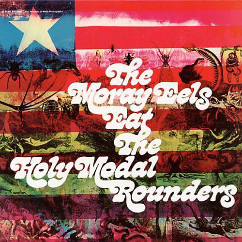 Alliance The Holy Modal Rounders - Moray Eels Eat the Holy Modal Rounders